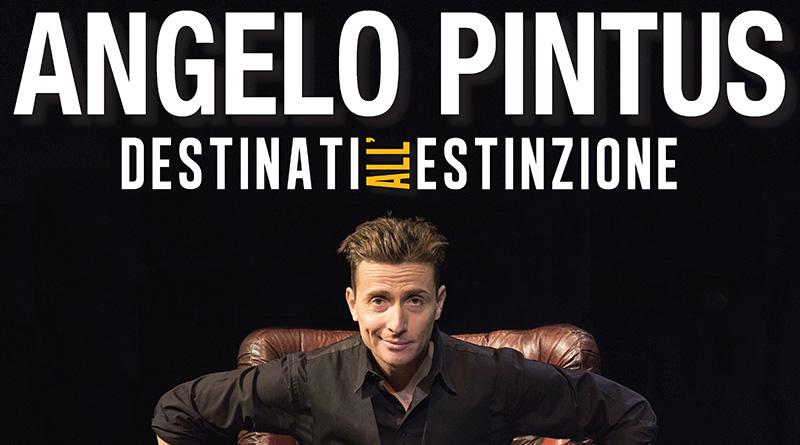 Angelo Pintus a Cagliari Destinati all'estinzione